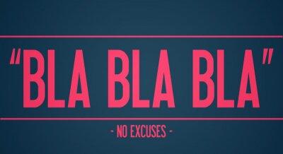 Fototapeta BLA BLA BLA - keine Ausreden