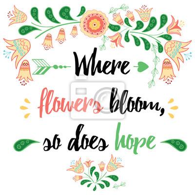 Inspirujici Citace Tam Kde Kvetiny Kvetou Tak Dela Nadeje