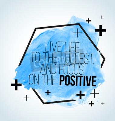 Fototapeta Moderní inspirativní citát na akvarelu pozadí - žít život naplno, a zaměřit se na pozitivní