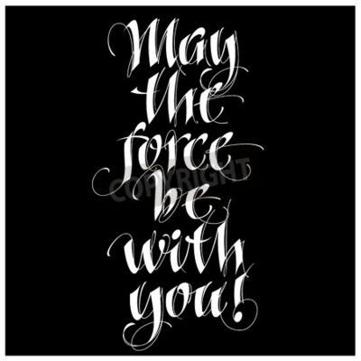 Fototapeta Moderní kaligrafie inspirativní citace - může být síla s vámi