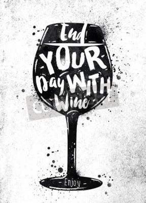 Fototapeta Plakát sklenka vína písma zakončit den s vínem kresba černou barvou na špinavé papíře