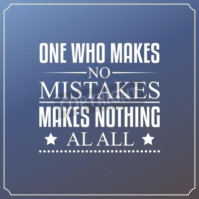 Fototapeta Ten, kdo nedělá chyby, dělá vůbec nic. Cituje Typografie design