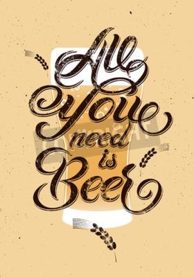 Fototapeta Vše, co potřebujete, je pivo. Vintage kaligrafické designu grunge pivo. Vektorové ilustrace.