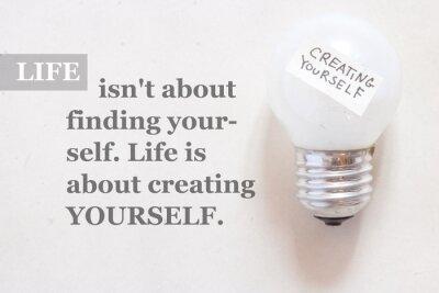 Fototapeta Život není o tom nalézt sám sebe. Život je o vytváření yourse