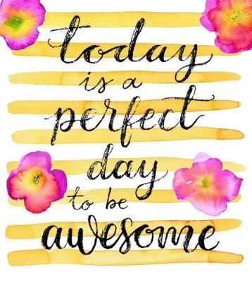 Nálepka Dnes je ideální den, aby bylo úžasné. Inspirující citace. Ručně tažené nápisy na tvůrčí akvarelu pozadí