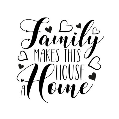 Nálepka Family makes this house a home- positive handwritten text, with  hearts. Good for greeting card and  t-shirt print, flyer, poster design, mug.
