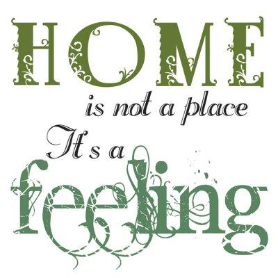Nálepka Home Is Feeling Citace