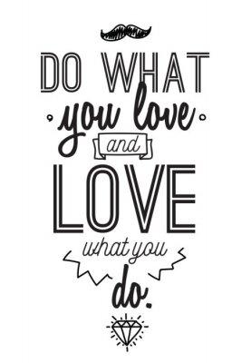 Nálepka Inspirující romantické citace. Typografický plakát nebo design karty. Dělejte to, co máte rádi nápisy.