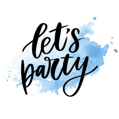 Nálepka Let's party. Inspirational vector Hand drawn typography poster. T shirt calligraphic design.