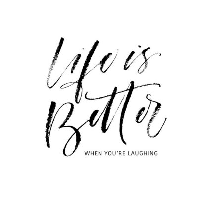 Nálepka Life is better when you're laughing postcard. Modern vector brush calligraphy. Ink illustration with hand-drawn lettering.