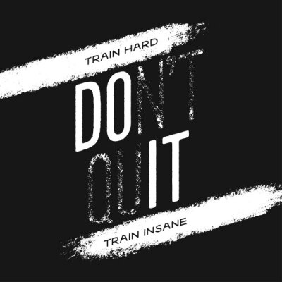 Nálepka Motivational print with quote. Train hard. Do not quit. Vector illustration.