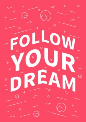 Nálepka Následovat svůj sen. Inspirující (motivační) citát na červeném pozadí. Pozitivní afirmace pro tisk, plakát, poutač, ozdobného karty. Vektoru typografie koncepce grafický design ilustrace.