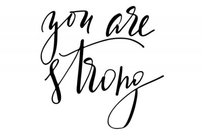 Nálepka Phrase motivational quote you are strong handwritten text vector