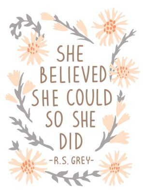 Nálepka She Believed She Could So She Did. Inspirational vector quote poster. Floral composition in pastel colors with lettering