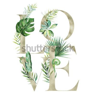 Nálepka Tropické exotické akvarel květinové ilustrace - LOVE uspořádání banner s písmeny zlaté textury, pro svatební stacionární, pozdravy, tapety, móda, pozadí. Palm, kapradina, banán, zelené listy
