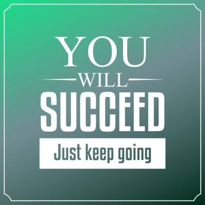 Obraz Budete uspět jen dál. Citáty typografie pozadí