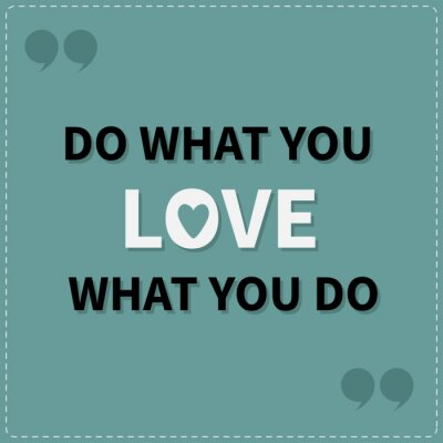 Obraz Do what you love Love what you do Quote motivation inspiration phrase Lettering graphic background Dash line Flat design