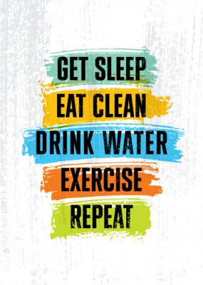 Obraz Get sleep. Eat clean. Drink Water. Exercise. Repeat. Inspiring typography motivation quote banner on textured background.