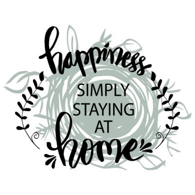 Obraz Happiness simply staying at home. Motivational quote.