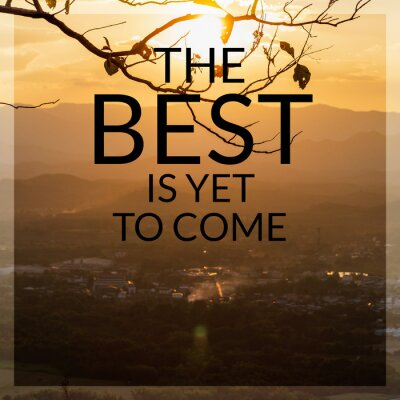 Obraz Inspirational and motivation quote on sunset in mountain background with vintage filter.