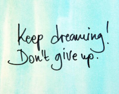 Obraz keep dreaming don t give up