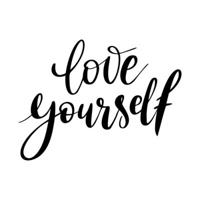 Obraz Love yourself - vector quote. Positive motivation quote for poster, card, t-shirt print. Love yourself calligraphy inscription. Vector illustration isolated on white background.