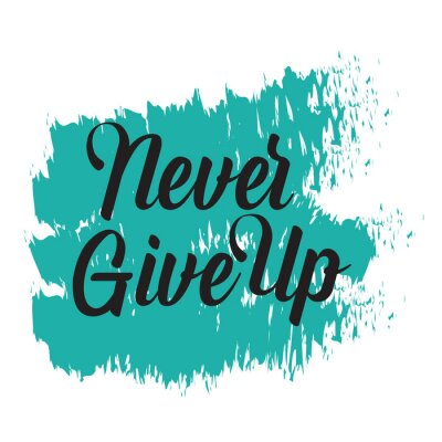 Obraz Motivational quotes. Never Give Up