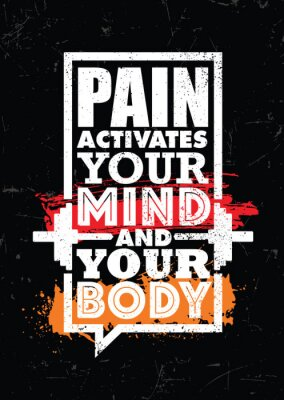 Obraz Pain Activates Your Mind And Your Body. Inspiring typography motivation quote banner on textured background.