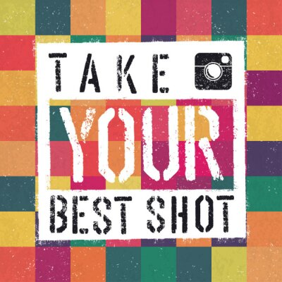 Obraz Take You Best Shot poster. With colorful abstract textured backg