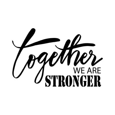 Obraz Together we are stronger. Motivational quote.