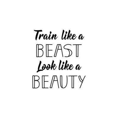 Obraz Train Like a Beast Look Like a Beauty. Vector illustration. Lettering. Ink illustration. Sport gym, fitness label.