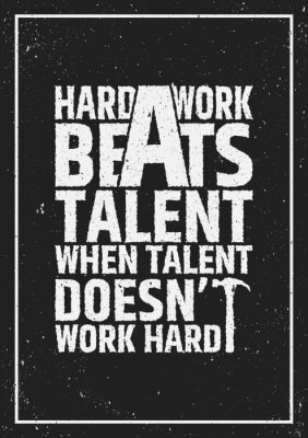 Obraz Tvrdá práce porazí talent motivační inspirativní citát na pozadí grunge.