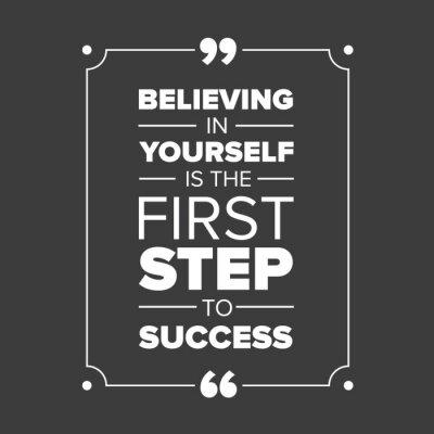 Obraz Věřit v sebe, je prvním krokem k úspěchu