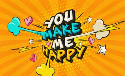 Obraz You make me happy Pop art funny comic words. Fashionable poster and banner. Social Media Connecting Blog Communication Content. Trendy color retro vintage illustration background comic book editable