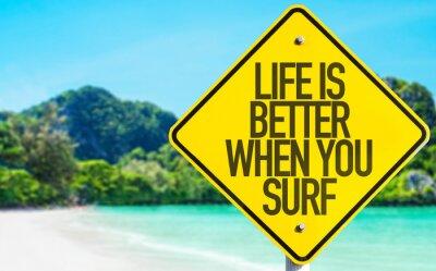 Obraz Život je lepší, když Surf podepsat s plážovým pozadí