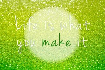 Obraz Život je to, co byste to udělat na zelené třpytky abstraktní pozadí