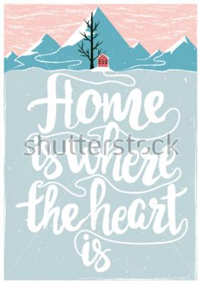 Plakát Barevný vektor inspirativní a motivační plakát s citátem. Domov je tam, kde je srdce. Koncepce životního stylus s nápisem