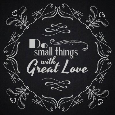 Plakát Citovat typografické pozadí. Dělat malé věci s velkou láskou.