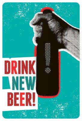 Plakát Drink New Beer! Typographic vintage grunge style beer poster. The hand holds a bottle of beer. Retro vector illustration.