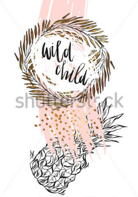 Plakát Hand drawn vector typography poster - Inspirational quote 'wild child' with pineapple,brunch frame and brush texture in gold and pastel colors - For greeting cards,posters,prints or home decorations.