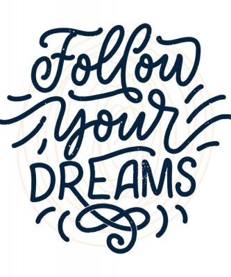 Plakát Inspirational quote about dream. Hand drawn vintage illustration with lettering and decoration elements. Drawing for prints on t-shirts and bags, stationary or poster.