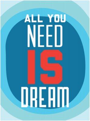 Plakát Motivace. Vše, co potřebujete, je sen