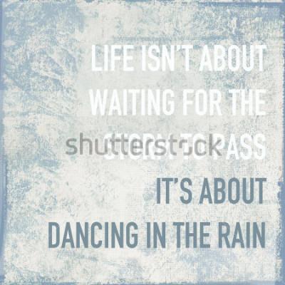 Plakát Motivační plakát cituje život je o tanci v dešti