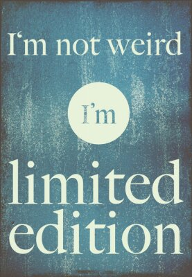 Plakát motivační plakát quote nejsem divný, já jsem limitovaná edice