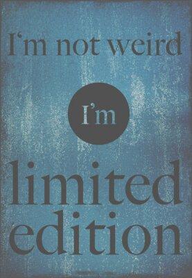 Plakát Motivační quote plakáty nejsem divný, já jsem limitovaná edice