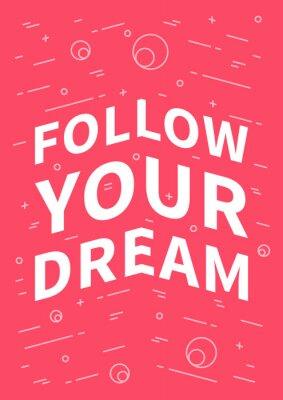 Plakát Následovat svůj sen. Inspirující (motivační) citát na červeném pozadí. Pozitivní afirmace pro tisk, plakát, poutač, ozdobného karty. Vektoru typografie koncepce grafický design ilustrace.
