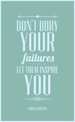 Plakát Nepohřbívej své neúspěchy nechat inspirovat vás
