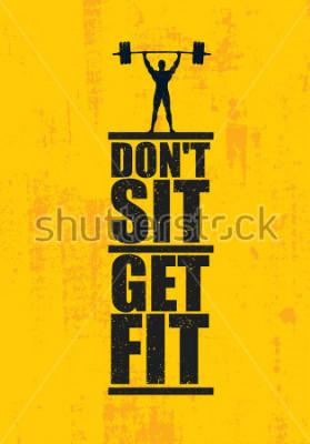 Plakát Nesedejte. Dostat se do formy. Cvičení koncepčního prvku fitness tělocvičny. Kreativní vektorové registrace na pozadí Grunge