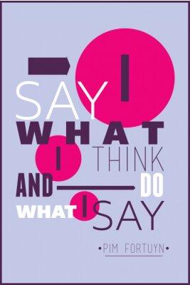 Plakát Říkám, co si myslím, a to, co říkám, Pim Fortuyn