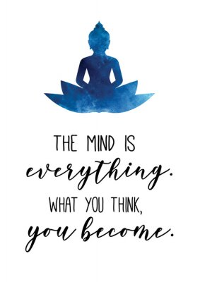 Plakát The mins is everything. What you think, you become. Buddha quote